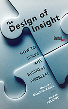 The design of insight : how to solve any business problem