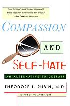Compassion and self-hate : an alternative to despair