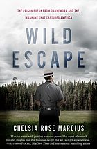 Wild escape : the prison break from Dannemora and the manhunt that captured America