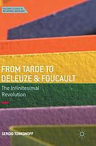From Tarde to Deleuze and Foucault : the infinitesimal revolution