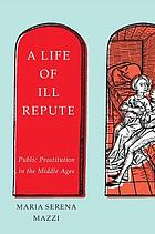 A life of ill repute : public prostitution in the Middle Ages