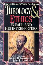Theology and ethics in Paul and his interpreters : essays in honor of Victor Paul Furnish