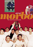 Morbo : the story of Spanish football