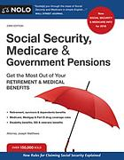 Social Security, Medicare and Government Pensions: Get the Most Out of Your Retirement and Medical Benefits.