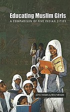 Educating Muslim girls : a comparison of five Indian cities