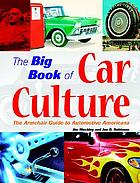 The big book of car culture : the armchair guide to automotive Americana