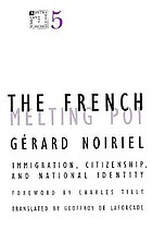 The French melting pot : immigration, citizenship, and national identity