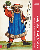 Antipodean early modern : European art in Australian collections, c. 1200-1600