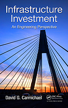 Infrastructure investment : an engineering perspective