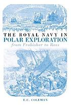 History of the Royal Navy & Polar exploration