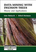 Data mining with decision trees : theory and applications