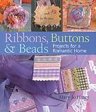 Ribbons, buttons & beads : projects for a romantic home