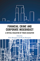 Financial crime and corporate misconduct : a critical evaluation of fraud legislation