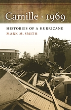 Camille, 1969 : histories of a hurricane