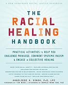 The Racial Healing Handbook by Anneliese A Singh