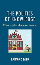 The politics of knowledge : when loyalty minimizes learning