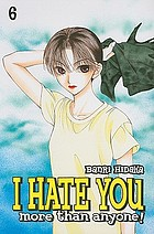 I hate you more than anyone. Volume 6