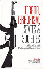 Terror, terrorism, states, and societies : a historical and philosophical perspective