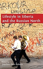 Lifestyle in Siberia and the Russian North