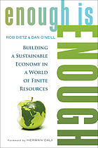 Enough is enough : building a sustainable economy in a world of finite resources