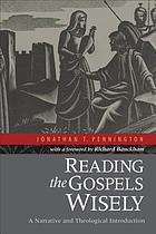 Reading the Gospels wisely : a narrative and theological introduction