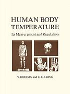 Human body temperature : its measurement and regulation