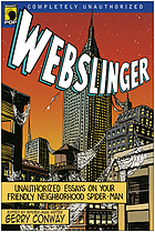 Webslinger : unauthorized essays on your friendly neighborhood Spider-man