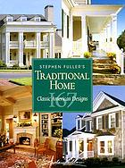 Stephen Fuller's traditional home : 167 classic American designs