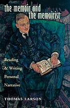 The memoir and the memoirist : reading and writing personal narrative