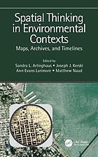 Spatial thinking in environmental contexts : maps, archives, and timelines