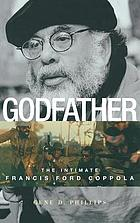 Godfather : the intimate Francis Ford Coppola