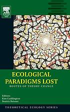 Ecological paradigms lost : routes of theory change