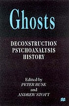 Ghosts : deconstruction psychoanalysis history
