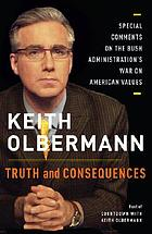 Truth and consequences : special comments on the Bush administration's war on American values
