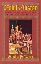 Nihil obstat : religion, politics, and social change in East-Central Europe and Russia