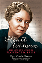 Brown, Rae Linda, and Carlene J Brown. The Heart of a Woman: The Life and Music of Florence B. Price. Edited by Guthrie P Ramsey, University of Illinois Press, 2020.