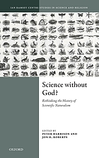 Science without God? : rethinking the history of scientific naturalism