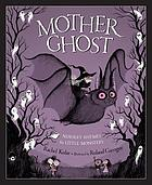 Mother Ghost : nursery rhymes for little monsters