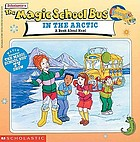 Scholastic's the magic school bus in the Arctic : a book about heat