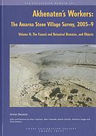 Akhenaten's workers : the Amarna Stone Village Survey, 2005-2009