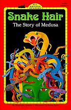 Snake Hair The Story Of Medusa Book 1999 Worldcat Org