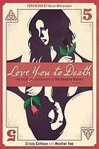 Love you to death : the unofficial companion to the Vampire diaries. Season 5