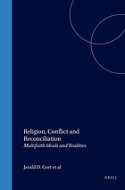 Religion, conflict and reconciliation : multifaith ideals and realities