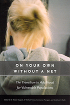 On Your Own Without a Net: the transition to adulthood for vulnurable populations
