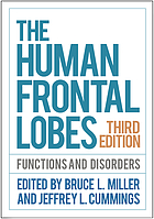 The Human Frontal Lobes, Third Edition : Functions and Disorders.