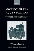 Ancient Greek accentuation : synchronic patterns, frequency effects, and prehistory