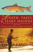 Death, taxes & leaky waders