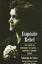 Exquisite rebel : the essays of Voltairine de Cleyre : feminist, anarchist, genius