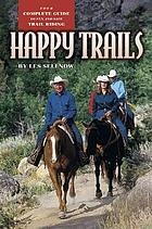 Happy trails : your complete guide to fun and safe trail riding