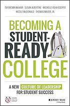Becoming a student-ready college : a new culture of leadership for student success